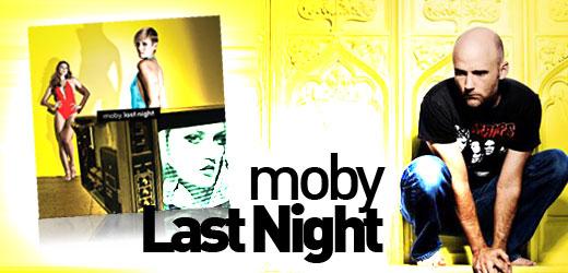 Moby Last Night