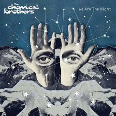 The Chemical Brothers - We Are The Ngiht